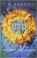 Origins: the scientific story of creation - Jim Baggott
