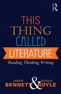 This Thing Called Literature - Andrew Bennett & Nicholas Royle