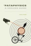 'Pataphysics: A Useless Guide - Andrew Hugill