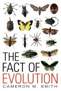 The Fact of Evolution - Cameron M. Smith