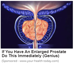 "A stylised depiction of a prostate with the heading ""If You Have An Enlarged Prostate, Do This Immediately (Genius!)"". ""(Sponsored - www.your-health-today.com)"""