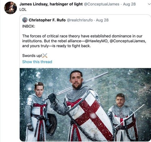"""James Lindsay shares a tweet from Christopher F Rufo of the Evangelical creationist organisation the Discovery Institute: """"The forces of critical race theory have established dominance in our institutions. But the rebel alliance - @HawleyMO, @ConceptualJames, and yours truly - is ready to fight back. Swords up!""""  The image accompanying the tweet shows James Lindsay, Josh Hawley and Christopher Rufo superimposed onto the bodies of Knights Templar, brandishing swords during the crusades."""