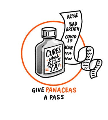 """A bottle labelled """"Cures what ails ya!"""" and a list of things it cures including """"acne, bad breath, covid19, cancer"""" - the text reads """"give panaceas a pass"""""""