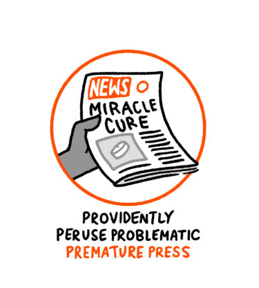 """""""Providently peruse problematic premature press"""" - a news paper claims a miracle cure"""