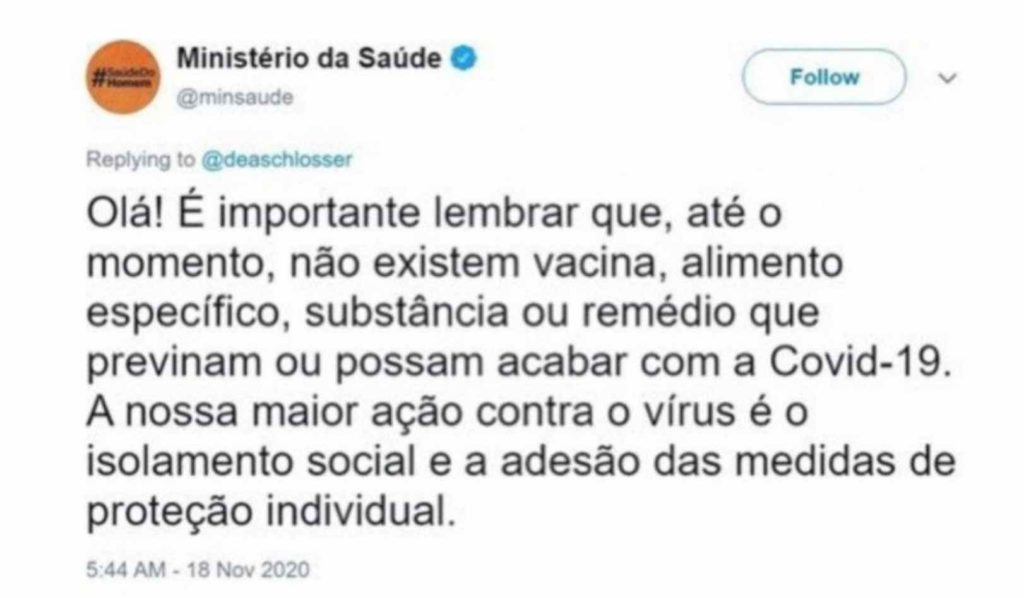 """Tweet from Brazil's Health Ministry: """"Hello! It's important to remember that, so far, there's no vaccine, special food, substance or medication that can prevent or cure Covid-19. The major way to counter the virus is by social distancing and keeping up with the personal protection measures"""""""