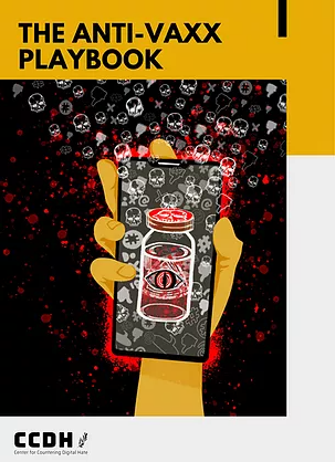 The cover of the anti-vaxx playbook from the CCDH. The top third of the book is yellow with the title in black across the top. The bottom two thirds is grey. There is a large image overlaying the front with a yellow hand holding a mobile phone. On the screen of the phone is a vaccine bottle with an illuminati style pyramid with an eye on it and spewing out from the phone are lots of little white skull outlines and Facebook thumbs down icons.