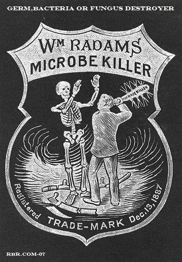 """Image from: Ricks Bottle Room https://poisonsnmore.webs.com/radamsmicrobekiller.htm And old advert for """"WM RADAMS MICROBE KILLER"""" which is listed as """"germ, bacteria or fungus destroyer"""" with a """"Registered trade-mark Dec 13 1887"""" In the centre of the black advert, a skeleton stands with its hands up as a man swings a bat at it. The bat is labelled """"microbe killer""""."""