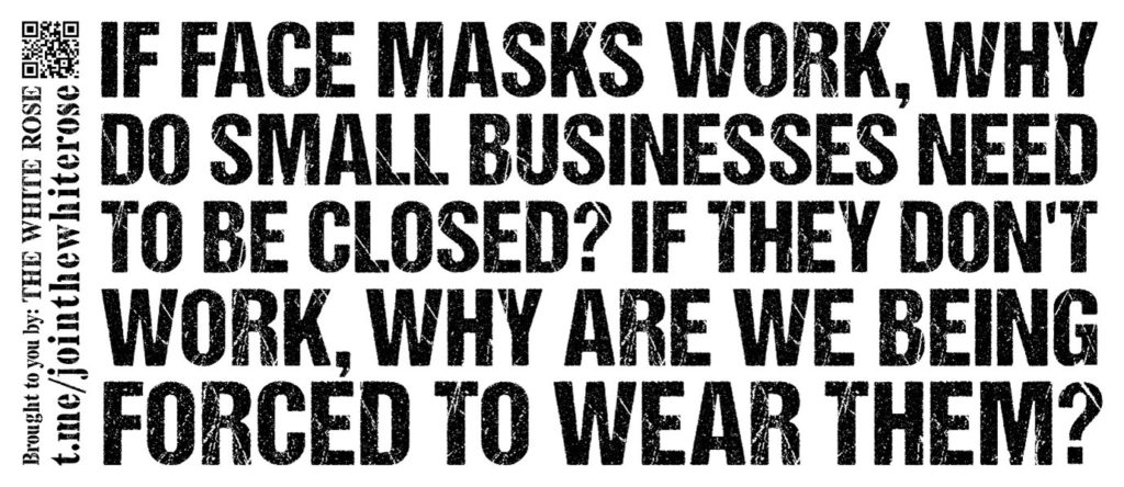 """""""If face masks work, why do small businesses need to be closed? If they don't work, why are we being forced to wear them?"""" - black text on a white background"""