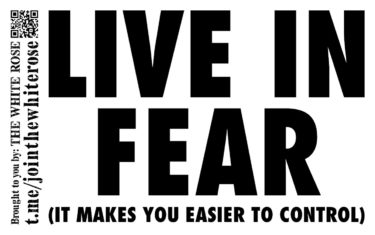 """""""Live in fear (it makes you easier to control)"""" - black text on a white background"""