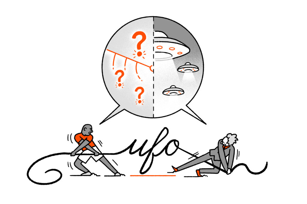 """Two characters are pulling tug of war style against a rope that spells out """"UFO"""" - a speech bubble above the two characters show a battle between space ships and uncertainty (depicted by question marks)."""