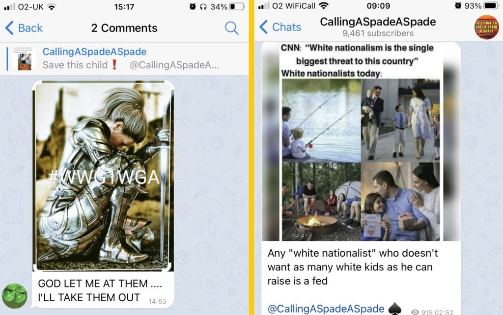 """Two messages in """"AreWeCallingASpadeASpade"""" (9,461 subscribers).   The first message shows an image of a white, blonde woman in armour, kneeling and holding a sword, with """"#WWG1WGA"""" written over the image. It is captioned """"GOD LET ME AT THEM... I'LL TAKE THEM OUT""""  The second image shows a meme with the headline:   """"CNN: White nationalism is the single biggest threat to this country White nationalists today:""""  The meme then has four images of a white family fishing, walking out of church, sitting around a campfire and hugging.   The caption reads:  """"Any """"white nationalist"""" who doesn't want as many white kids as he can raise is a fed @CallingASpadeASpade""""."""